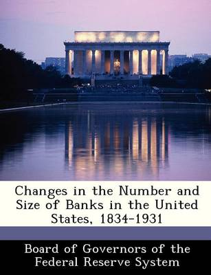 Changes in the Number and Size of Banks in the United States, 1834-1931 by