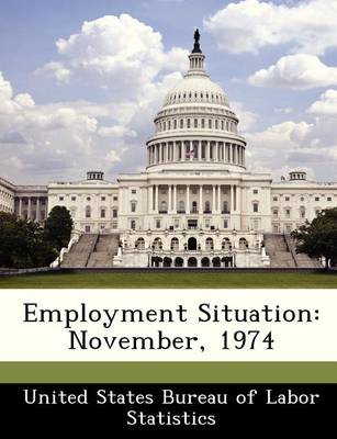 Employment Situation November, 1974 by