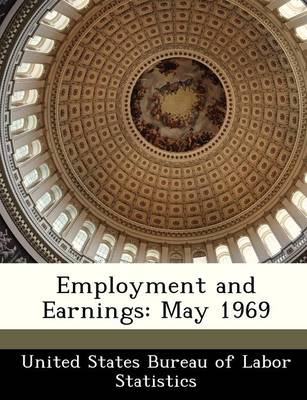 Employment and Earnings May 1969 by
