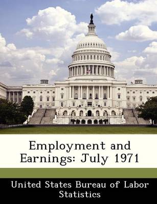 Employment and Earnings July 1971 by