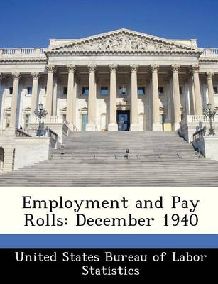Employment and Pay Rolls December 1940 by