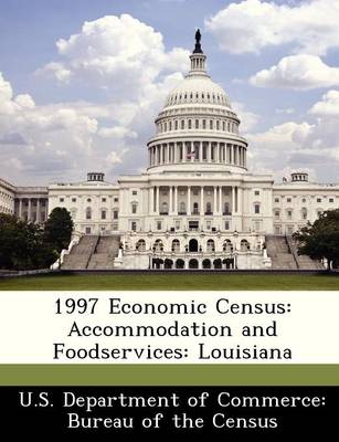 1997 Economic Census Accommodation and Foodservices: Louisiana by