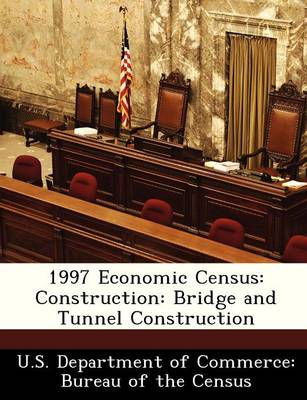1997 Economic Census Construction: Bridge and Tunnel Construction by