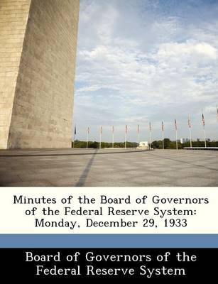 Minutes of the Board of Governors of the Federal Reserve System Monday, December 29, 1933 by