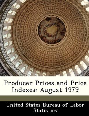 Producer Prices and Price Indexes August 1979 by