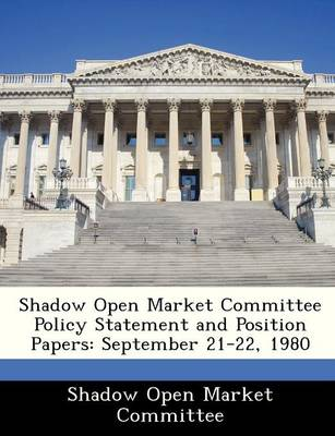 Shadow Open Market Committee Policy Statement and Position Papers September 21-22, 1980 by