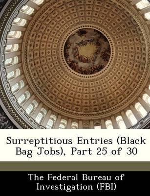 Surreptitious Entries (Black Bag Jobs), Part 25 of 30 by