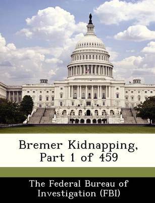 Bremer Kidnapping, Part 1 of 459 by