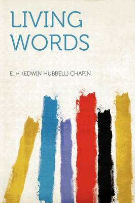 Living Words by E H Chapin