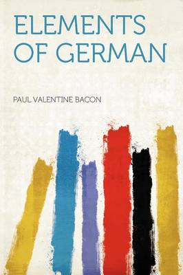 Elements of German by Paul Valentine Bacon