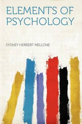 Elements of Psychology by Sydney Herbert Mellone