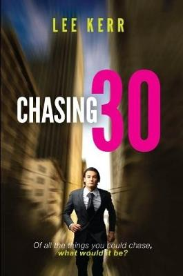 Chasing 30 by Lee Kerr