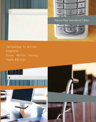 Technology In Action, Complete by Alan Evans, Kendall Martin, Mary Anne Poatsy