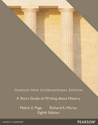 A Short Guide to Writing About History by Richard Marius, Melvin E. Page