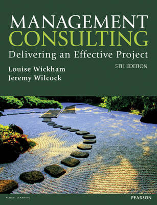 Management Consulting Delivering an Effective Project by Louise Wickham, Jeremy Wilcock