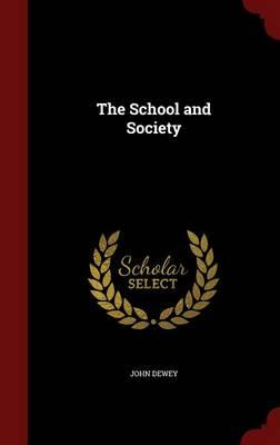 The School and Society by John Dewey