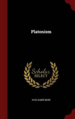 Platonism by Paul Elmer More