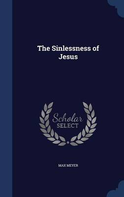 The Sinlessness of Jesus by Max Meyer