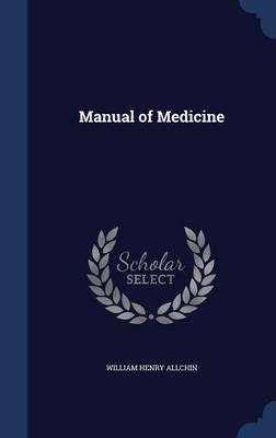 Manual of Medicine by William Henry Allchin