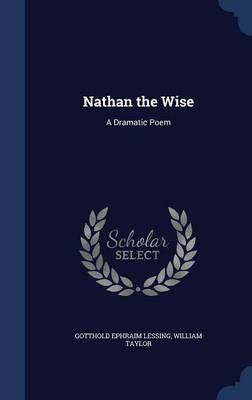 Nathan the Wise A Dramatic Poem by Gotthold Ephraim Lessing