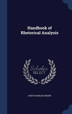 Handbook of Rhetorical Analysis by John Franklin Genung