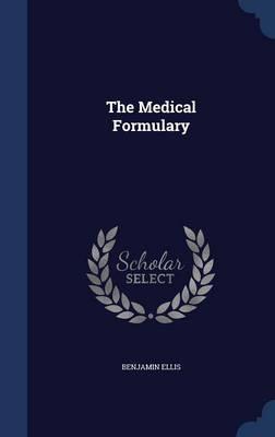 The Medical Formulary by Benjamin Ellis
