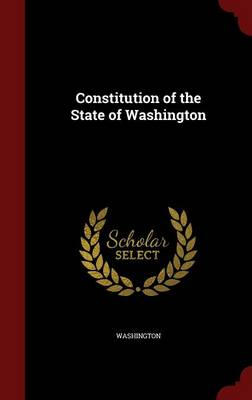 Constitution of the State of Washington by Booker Washington
