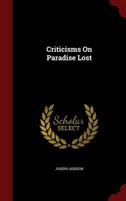 Criticisms on Paradise Lost by Joseph Addison