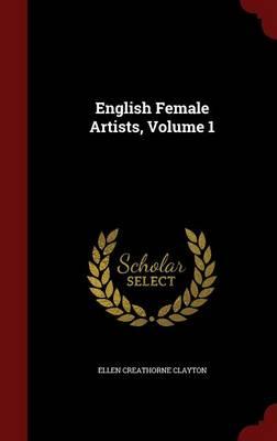 English Female Artists, Volume 1 by Ellen Creathorne Clayton