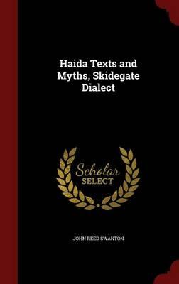 Haida Texts and Myths, Skidegate Dialect by John Reed Swanton