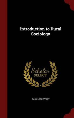 Introduction to Rural Sociology by Paul Leroy Vogt
