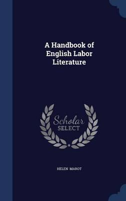 A Handbook of English Labor Literature by Helen Marot
