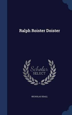 Ralph Roister Doister by Nicholas Udall