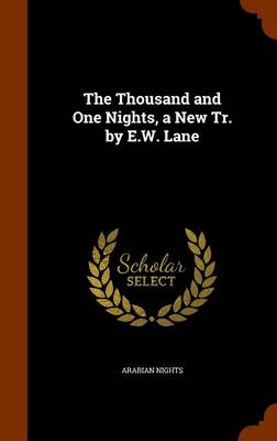 The Thousand and One Nights, a New Tr. by E.W. Lane by Arabian Nights