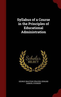 Syllabus of a Course in the Principles of Educational Administration by George Drayton Strayer, Edward Samuel Evenden