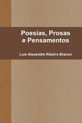 Poesias, Prosas e Pensamentos by Luis Alexandre Ribeiro Branco