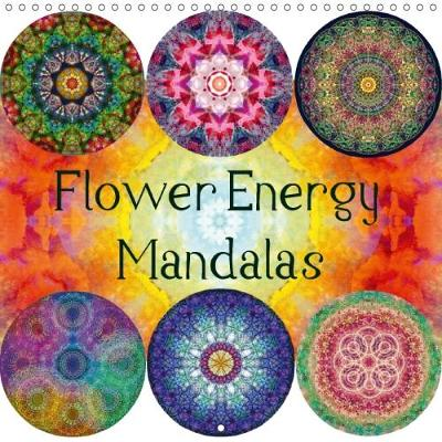 Flower Energy Mandalas 2018 Photographic Light Mandalas from Flowers by N. N.