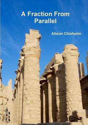 A Fraction from Parallel by Alison Chisholm