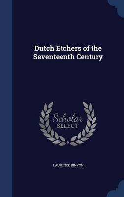 Dutch Etchers of the Seventeenth Century by Laurence Binyon