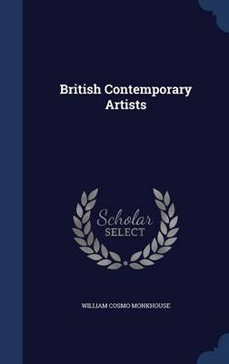 British Contemporary Artists by William Cosmo Monkhouse