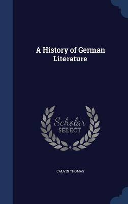 A History of German Literature by Calvin (University of Georgia) Thomas