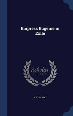 Empress Eugenie in Exile by Agnes Carey