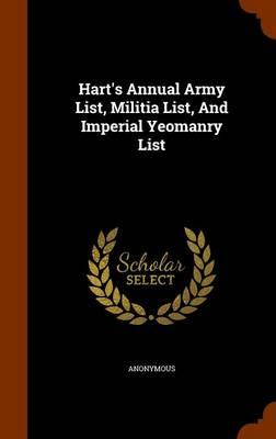 Hart's Annual Army List, Militia List, and Imperial Yeomanry List by Anonymous