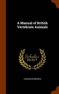 A Manual of British Vertebrate Animals by Leonard Blomefield