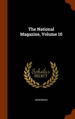 The National Magazine, Volume 10 by Anonymous