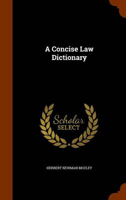 A Concise Law Dictionary by Herbert Newman Mozley