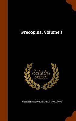 Procopius, Volume 1 by Wilhelm Dindorf, Wilhelm Procopius