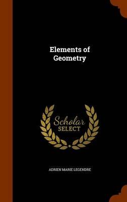 Elements of Geometry by Adrien Marie Legendre
