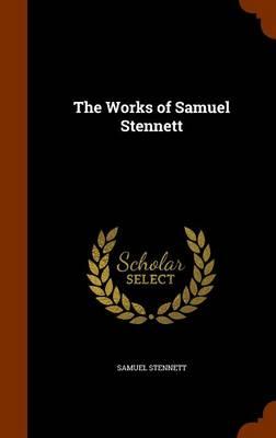 The Works of Samuel Stennett by Samuel Stennett