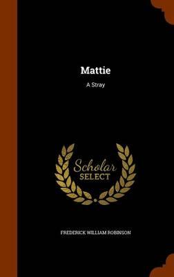 Mattie A Stray by Frederick William Robinson